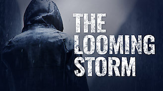 Is The Looming Storm on Netflix Spain?